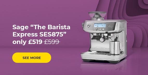 """Sage """"The Barista Express SES875"""" 519 GBP"""
