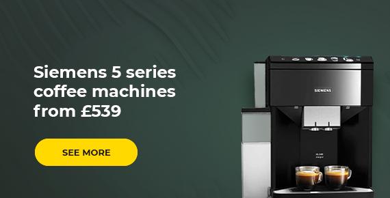 Siemens 5 series coffee machines from £539